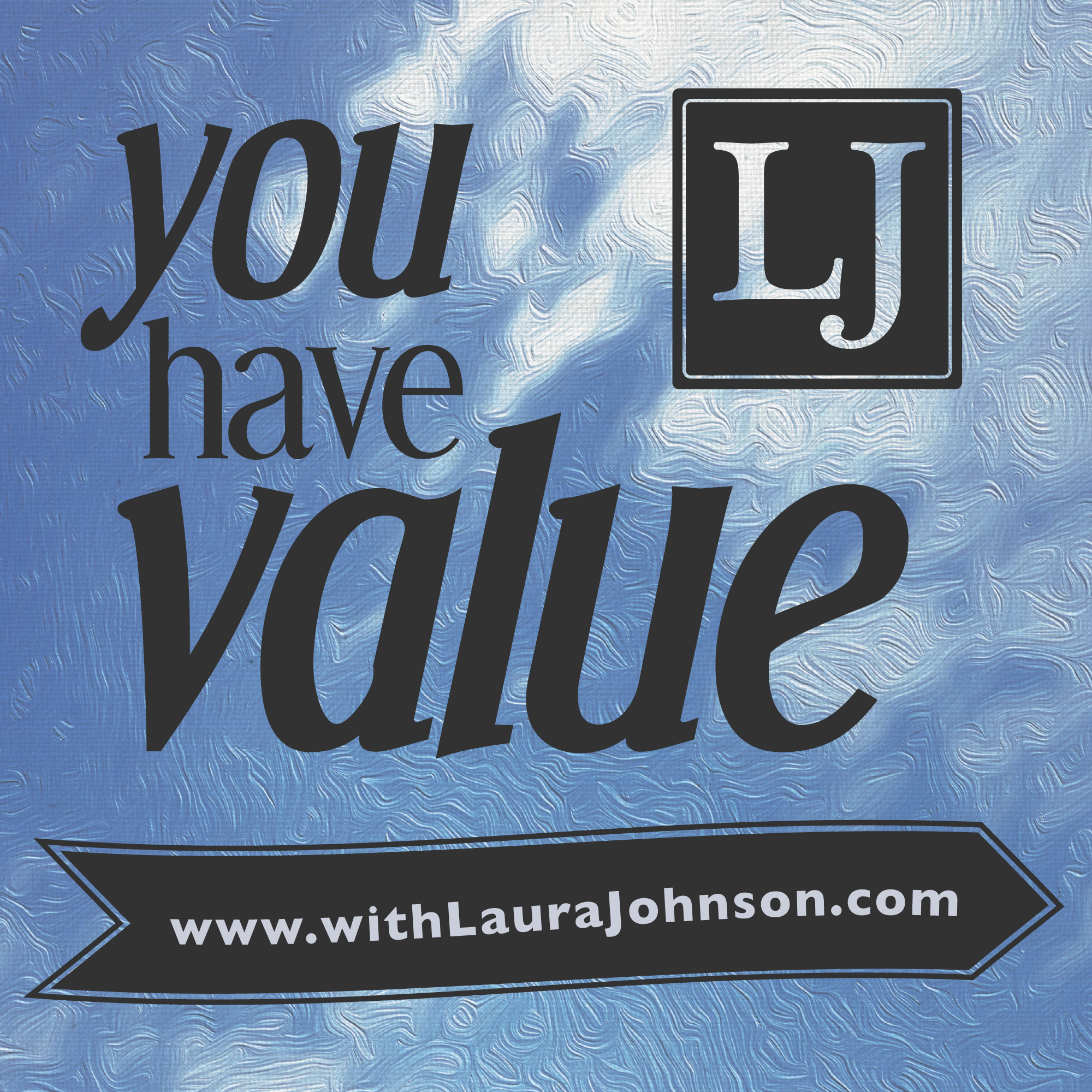 You Have Value!